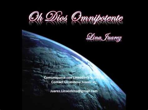 imagenes de dios omnipotente oh dios omnipotente linaodena juarez youtube