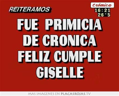 imagenes de feliz cumpleaños giselle fue primicia de cronica feliz cumple giselle placas rojas tv