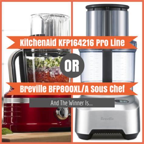 KitchenAid KFP164216 Pro Line vs Breville BFP800XL/A Sous