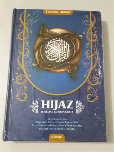 Hijaz Al Quran Terjemah Tafsir Per Kata 1 bukukita syaamil quran hijaz terjemah tafsir per kata aswad