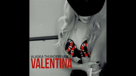 valentina lyrics alaska alaska thunderfuck valentina official audio