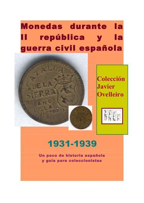 repblica y guerra civil monedas durante la ii rep 250 blica y guerra civil espa 241 ola