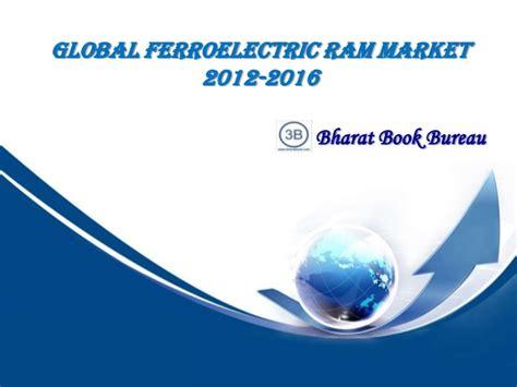 ferroelectric ram global ferroelectric ram market 2012 2016