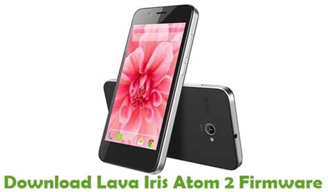 lava atom themes free download download lava iris atom 2 firmware android stock rom