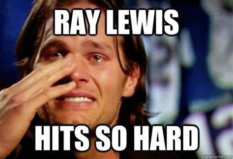 Ray Lewis Memes - ray lewis hits so hard crying tom brady quickmeme