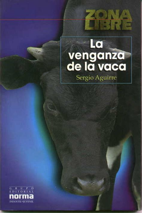 la venganza de la vaca de sergio aguirre lengua y literatura cus virtual ort
