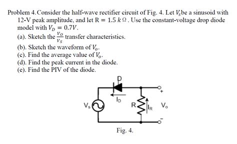 diode circuit problem problem 4 consider the half wave rectifier circui chegg