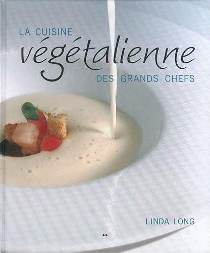 cuisine des grands chefs soci 233 t 233 vegan la cuisine v 233 g 233 talienne des grands chefs