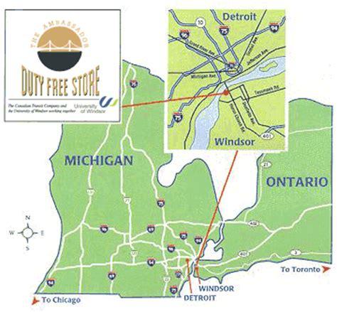 map of michigan and ontario canada ambassador duty free location map