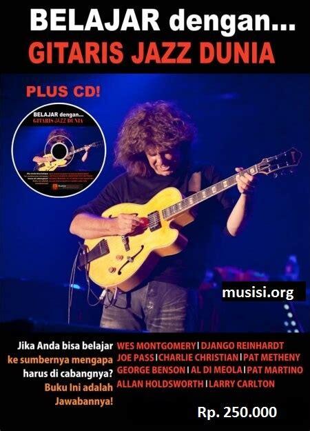 tutorial belajar gitar jazz belajar gitar jazz dengan gitaris jazz dunia musisi org