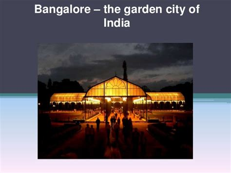 Garden City Of India Bangalore The Garden City Of India