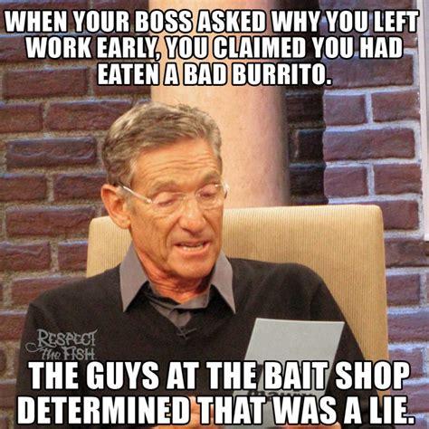 Work Sucks Meme - the bad burrito excuse respect the fish