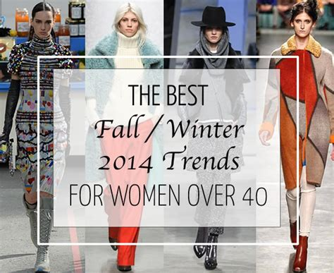 mature women fashion trends for 2014 fall 2014 fashion trends for women over 40