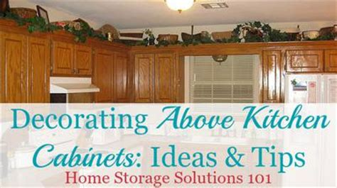 decorating ideas for the top of kitchen cabinets pictures decorating above kitchen cabinets ideas tips