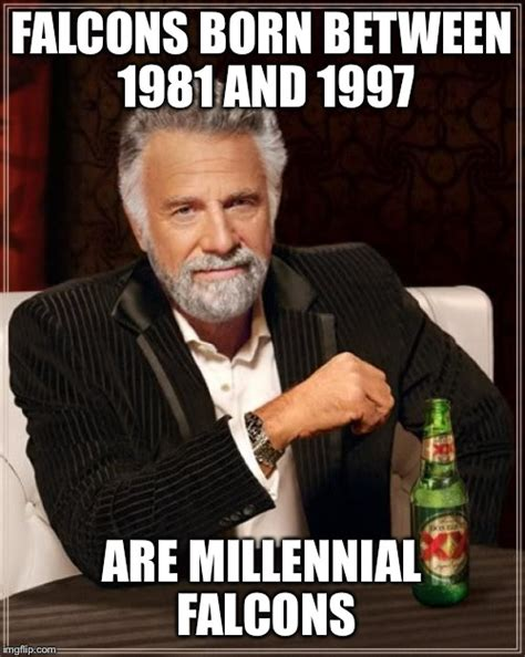 Millennial Memes - the most interesting man in the world meme imgflip