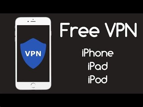 free unlimited lifetime vpn for iphone and ipod touch ios 7 8 9 10 setup