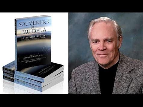 b07d4jtyvm souvenirs de l au dela dr michael newton souvenirs de l au del 224 youtube