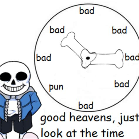 Bad Time Meme - is it bad time yet undertale know your meme