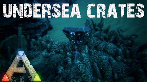 ark survival evolved undersea loot crates and buildy