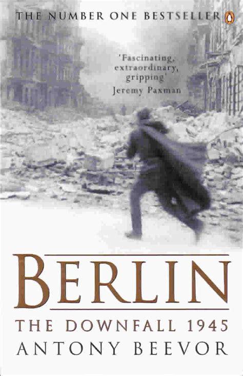 berlin the downfall 1945 world wars i and ii battles