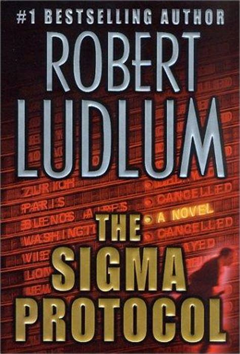 Novel The Sigma Protocol Kode Sigma Robert Ludlum screenwriters hired for robert ludlum adaptation the sigma protocol