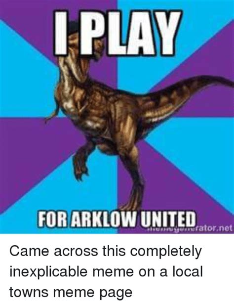 This Meme - i play for arklow united atznot came across this