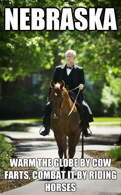 Ne Memes - nebraska warm the globe by cow farts combat it by riding