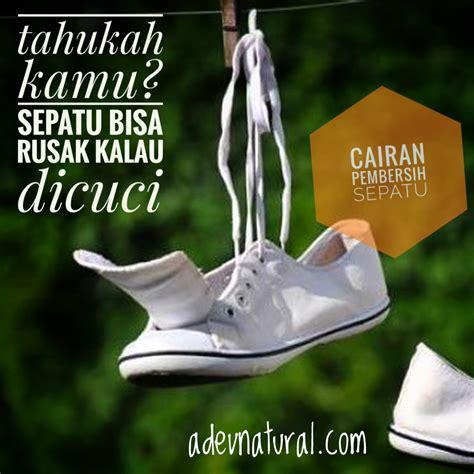 Pembersih Sepatu cairan pembersih karet sepatu penjelasan adev indonesia