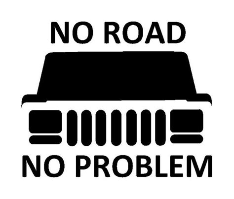 jeep cherokee sticker no road no problem vinyl decal 4wd 4x4 sticker fits jeep