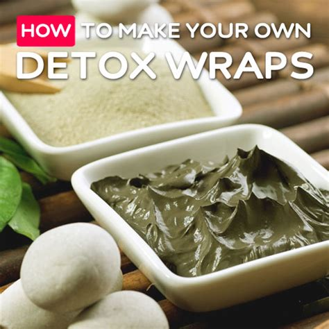How To Make Your Own Detox Wrap by Detox Cleansing Tips Bembu