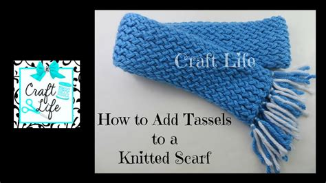 Craft Tutorial How To Add Tassels To A Knitted