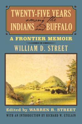 my among the indians books twenty five years among the indians and buffalo a