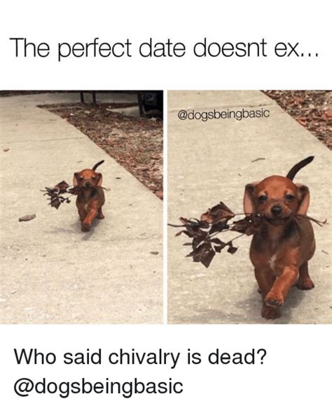 Perfect Date Meme - funny perfect date memes of 2017 on sizzle no shit