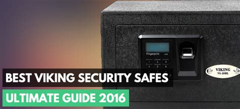 best viking security safes ultimate guide 2016