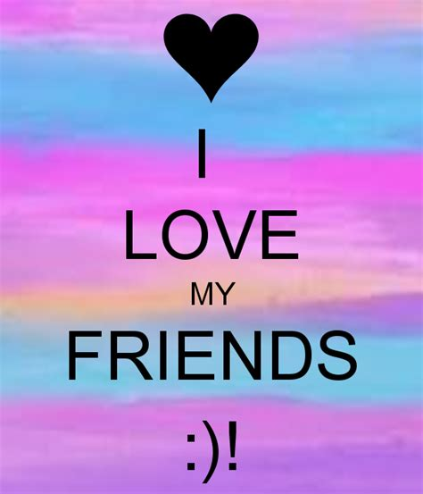 images of love of friends i love my friends poster denisse keep calm o matic