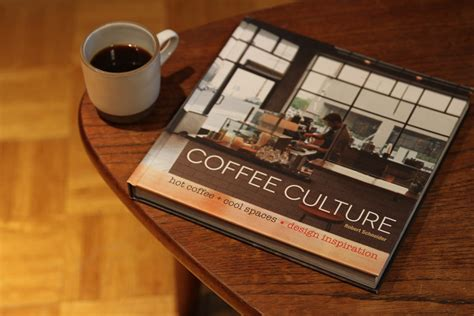 Coffee Culture By Robert Schneider put what you re doing and look at this new cafe right now