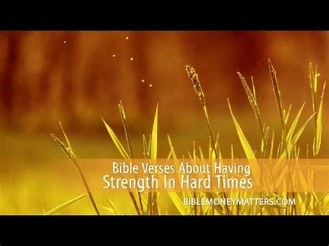 bible verses about comfort in hard times bible verses about having strength during hard times youtube