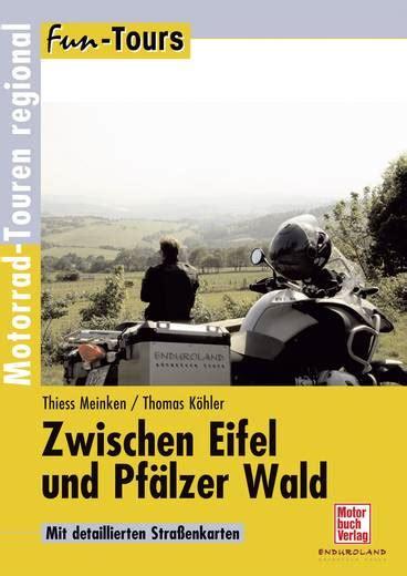 Motorrad Tour Bremen by Zwischen Eifel Und Pf 228 Lzer Wald Motorrad Touren Regional