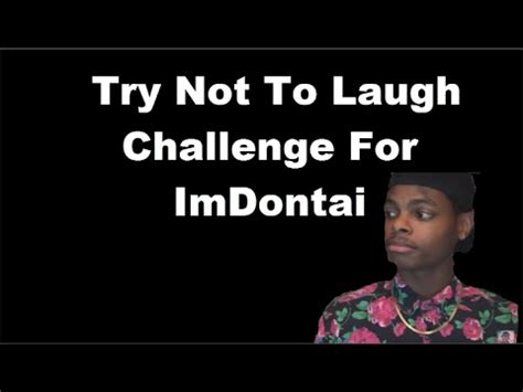 laugh challenge try not to laugh challenge for imdontai