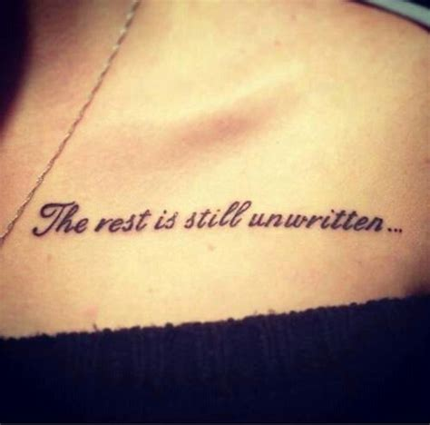 tattoo quotes styles love tattoo quotes on collarbone the rest is still