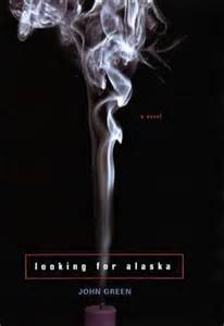 looking for alaska looking for alaska by green chest of wonders