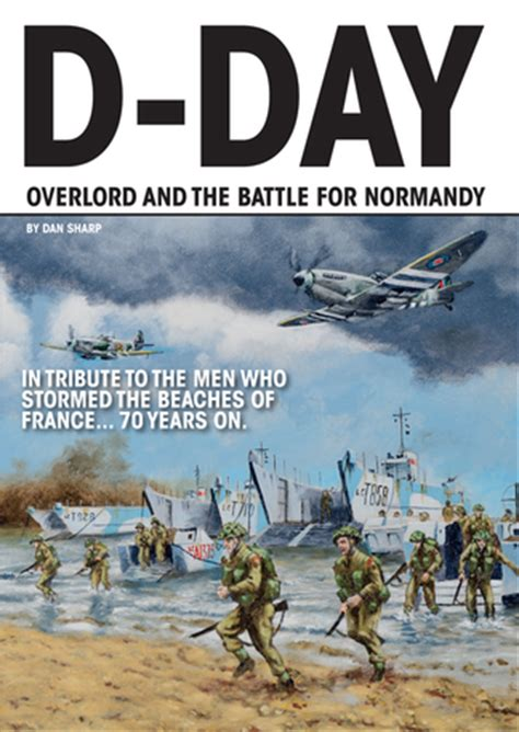 overlord d day and the 1509848649 d day operation overlord and the battle for normandy