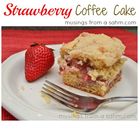 Strawberry Coffee Cake   Living Well Mom