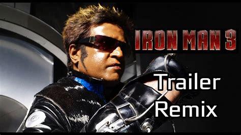 iron man tamil trailer endhiran remix youtube