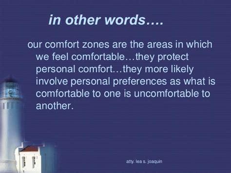 another phrase for comfort zone disturbing your comfort zones