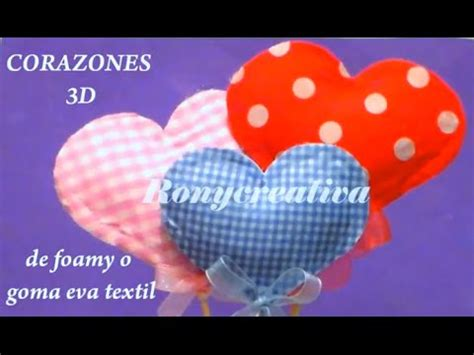 imagenes de corazones en foami manualidades como hacer corazones de fomi o goma eva en 3d