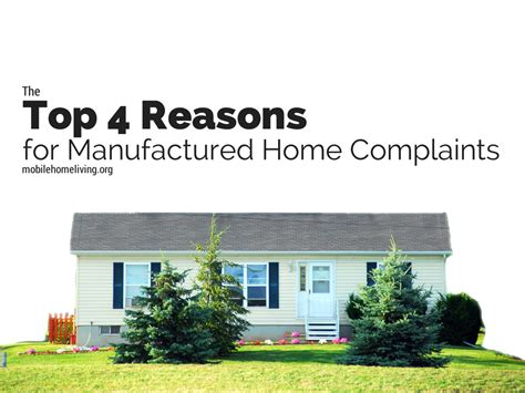 Manufactured Homes Reviews by The Top 4 Reasons For Manufactured Home Complaints