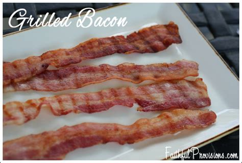 Bacon Grillé by Grilled Bacon Faithful Provisions
