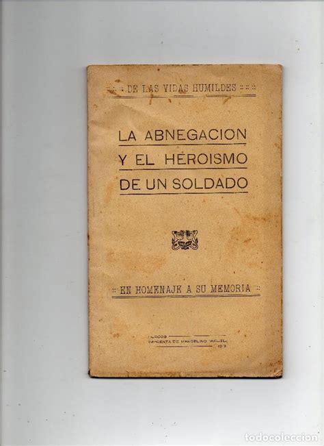 libro memorias de un soldado la abnegacion y el heroismo de un soldado en h comprar libros antiguos y literatura militar