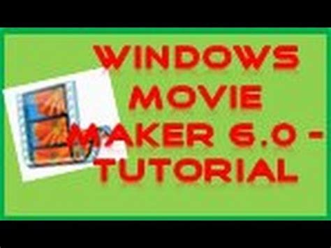 tutorial windows movie maker español youtube windows movie maker 6 0 tutorial youtube